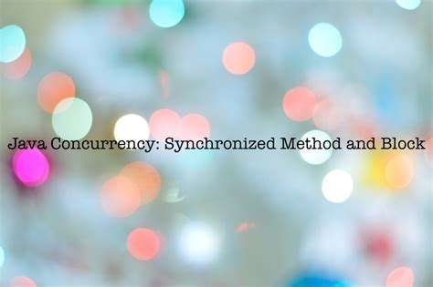 Java Concurrency: Synchronized Method and Block - Cats In Code